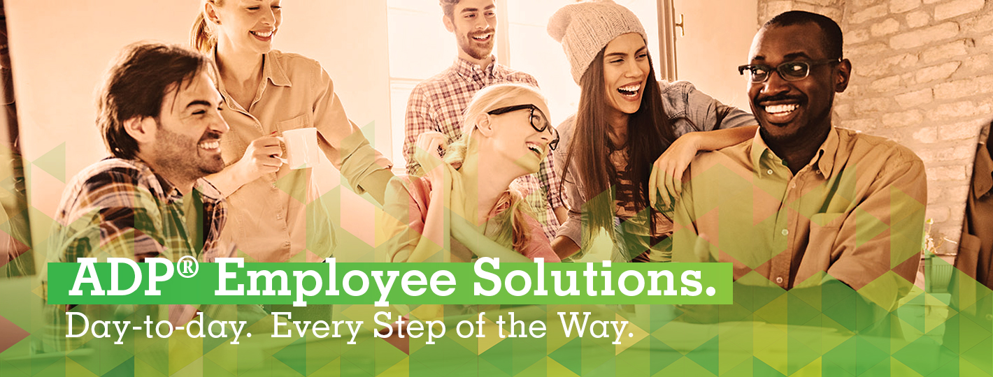 ADP Employee Solutions. Day-to-day. Every Step of the Way.