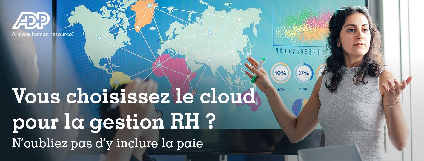 Vous choisissez le cloud pour la gestion RH ? N'oubliez pas d'y inclure la paie