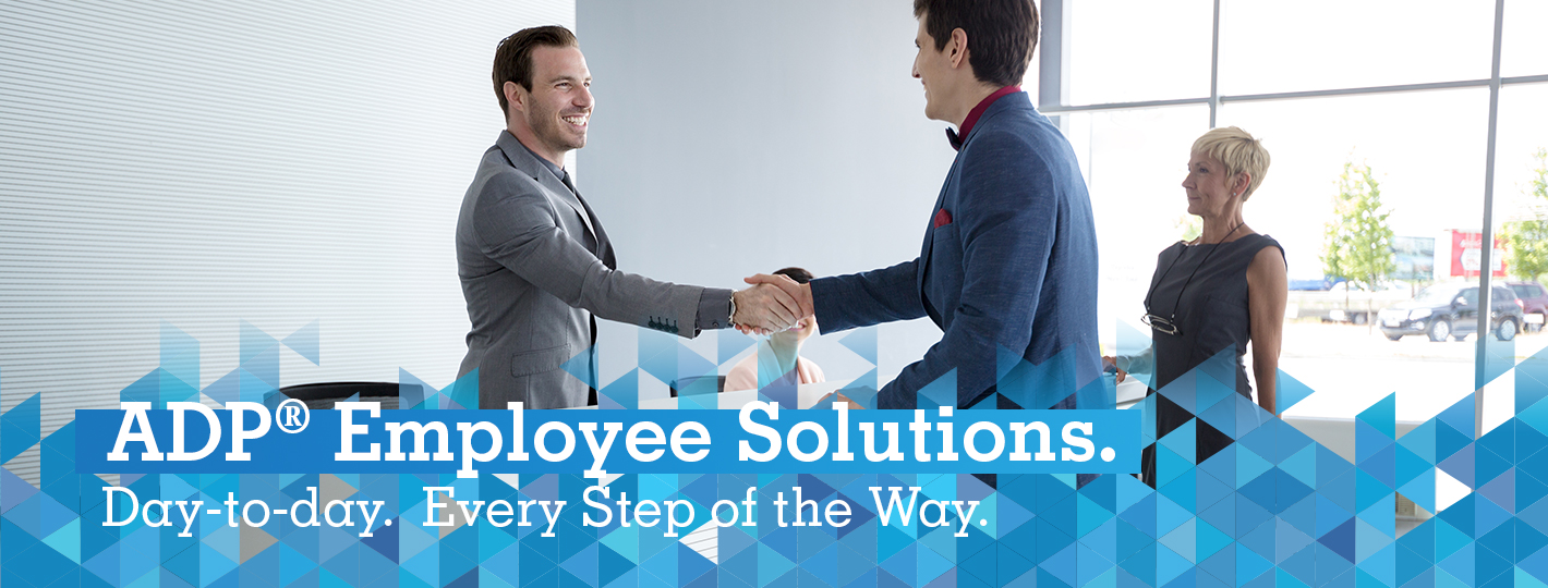 ADP® Employee Solutions. Day-to-day. Every Step of the Way.
