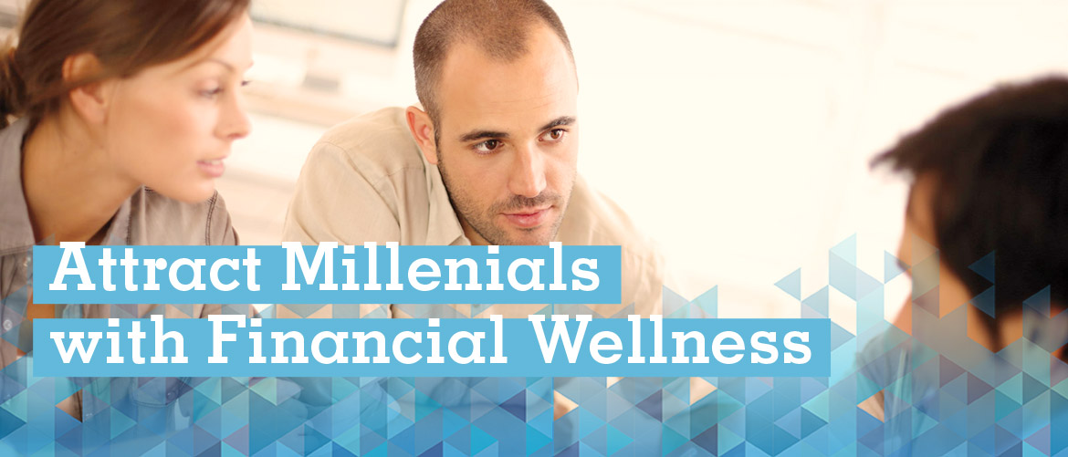Attract Millenials with Financial Wellness